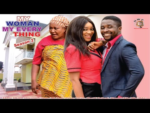 My Woman, My Everything Season 2   - 2015 latest  Nigerian Nollywood Movie