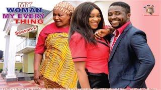 My Woman, My Everything Season 2   - 2015 latest  Nigerian Nollywood Movie
