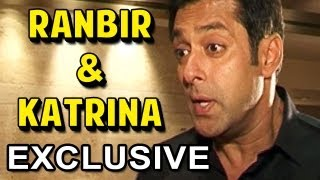 Salman Khan talks about Ranbir Kapoor & Katrina Kaif | Exclusive