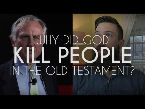 Why Did God Kill People In The Old Testament? | A Christian Response to Richard Dawkins God Delusion