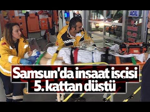 Samsun'da inşaat işçisi 5. kattan düştü