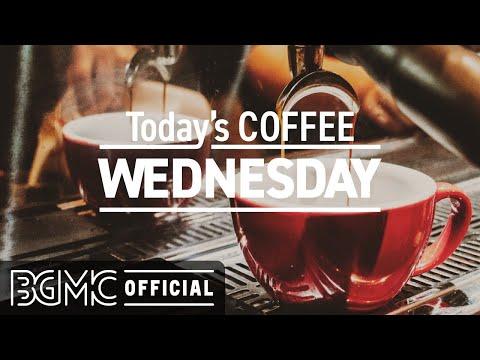 WEDNESDAY MORNING JAZZ: Good Mood Jazz & Bossa Nova Cafe Music for Good Morning