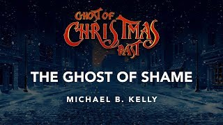Ghost of Christmas Past - The Ghost of Shame