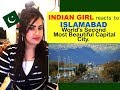 Indian Girl Reacts on Islamabad - World's Second Most Beautiful Capital City