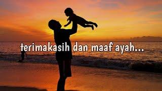 Merinding!!! kata kata Rindu kepada ayah yg telah meninggal