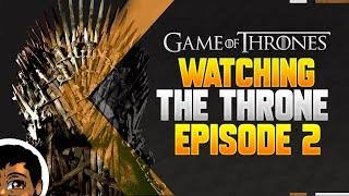 Watching the Throne | Game of Thrones Season 8 Episode 2 Discussion
