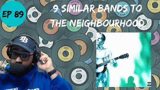 Let's Explore 9 Similar Bands to The Neighbourhood