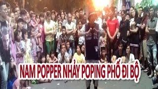 Poping dance - Nam Popper nhảy Poping ở Phố Đi Bộ