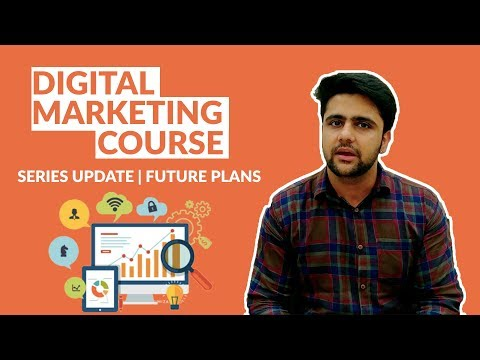 Digital Marketing Course Update | Future Plans | New Series