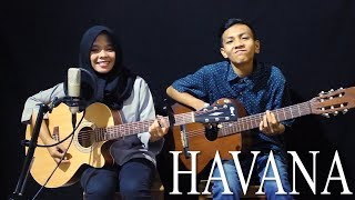 Camila Cabello - Havana Cover by Ferachocolatos ft. Gilang