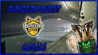 DUNGEON QUEST CANALS ROBLOX