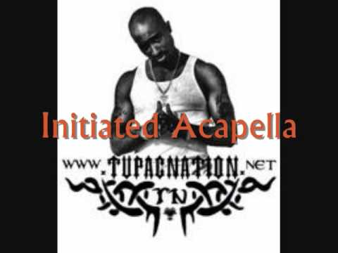 2Pac  Initiated Acapella