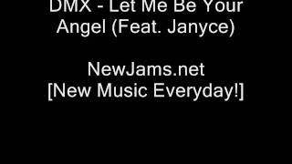 DMX - Let Me Be Your Angel (Feat. Janyce) NEW 2009