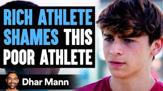 Rich Athlete SHAMES This POOR ATHLETE, What Happens Next Is Shocking | Dhar Mann