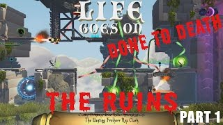 Life Goes On: Done to Death Gameplay - The Ruins Part 1