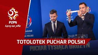 Losowanie 1/32 finału Totolotek Pucharu Polski