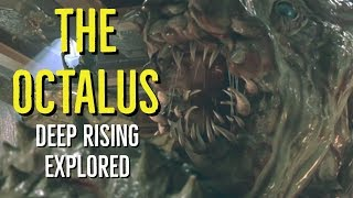 The OCTALUS (DEEP RISING Explored)