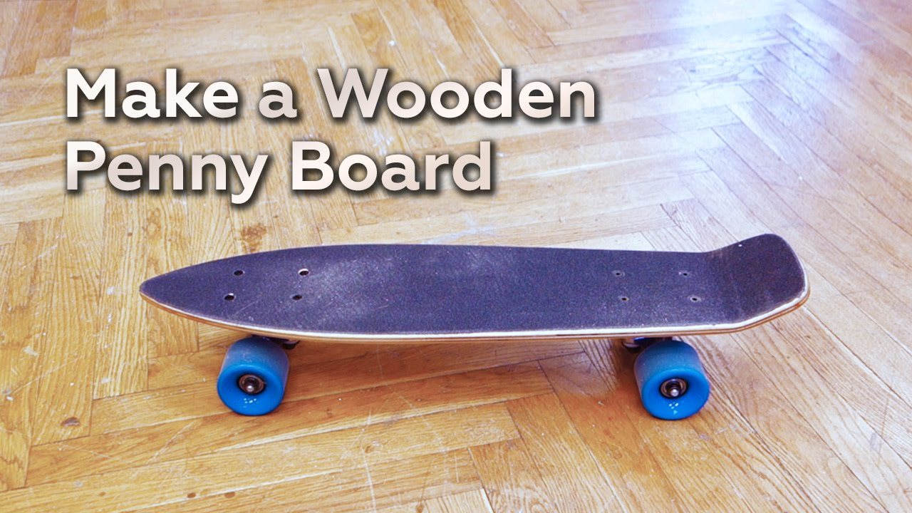 Popular Make a Wooden Penny Board - YouTube CK45