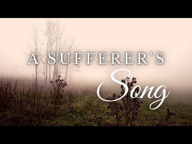 A Sufferer's Song - Psalm 43 (Will Sanderson)