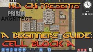 Prison Architect - Een Handleiding Voor Beginners: Cel Blok A