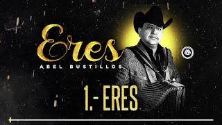 Abel Bustillos - Eres (Disco Completo)