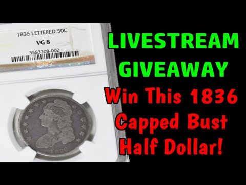 Livestream Giveaway Announcement - 1836 Capped Bust Half Dollar