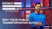 Why Your Public Transportation SucksPatriot Act with Hasan MinhajNetflix