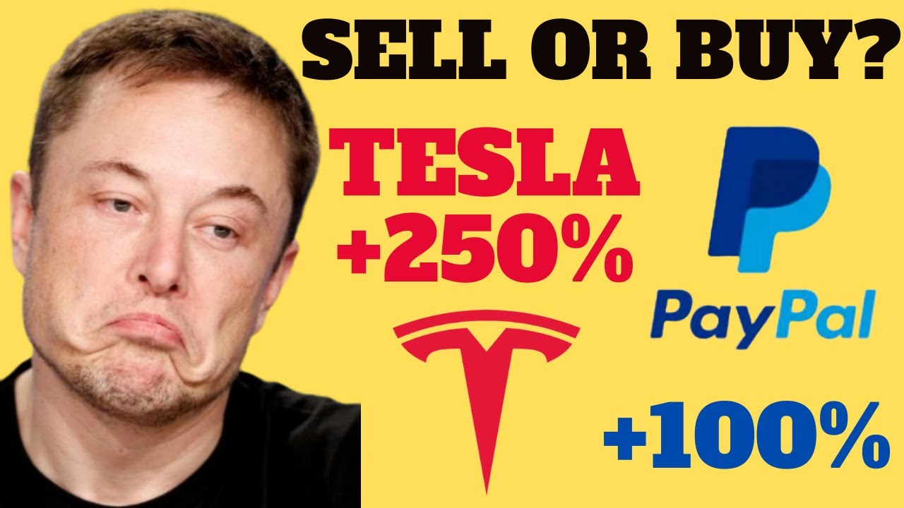 Should I Sell Tesla Stock and PayPal Stock? High Growth ...