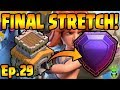 THE FINAL STRETCH! - TH8 Push to Legends - Clash of Clans - TH8 Push Episode 29