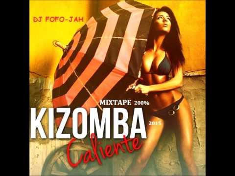 DJ FOFO-JAH ☆ MIXTAPE 200% KIZOMBA 2015 ☆ (Tarraxinha - Kizomba - Zouk)