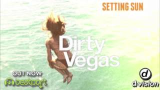 Dirty Vegas - Setting Sun (Leisure Cruise Remix)