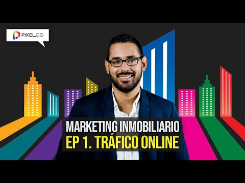 Marketing Inmobiliario - Ep.1 Tráfico Online
