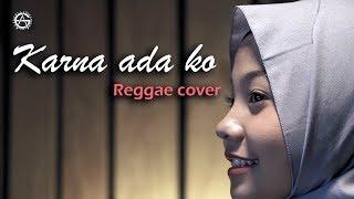 KARNA ADA KO reggae cover by jovita aurel