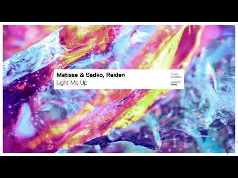 Matisse & Sadko, Raiden - Light Me Up (High Quality)