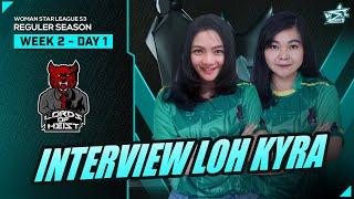 LOH KYRA - INTERVIEW WSL S3 WEEK 2 DAY 1