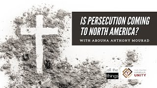 Is Persecution Coming to North America?
