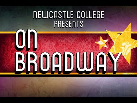 """On Broadway"" by Newcastle College Musical Theatre Company"