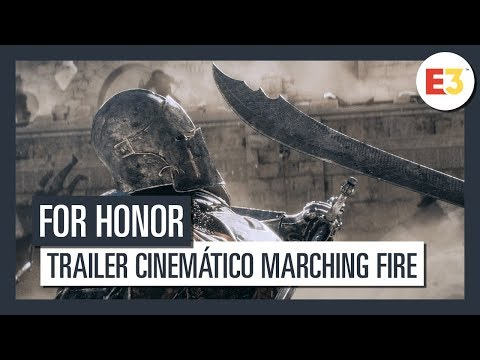 For Honor | Tráiler cinemático Marching Fire | E3 2018