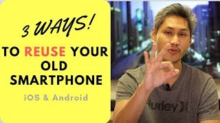 3 ways to reuse your old smart phone | iOS and Android