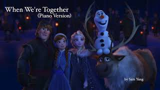 When We're Together (Piano Version) - Olaf's 'Frozen' Adventure - by Sam Yung
