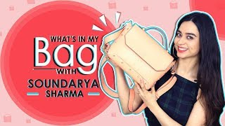 What's In My Bag With Soundarya Sharma | Bag Secrets Revealed | Exclusive