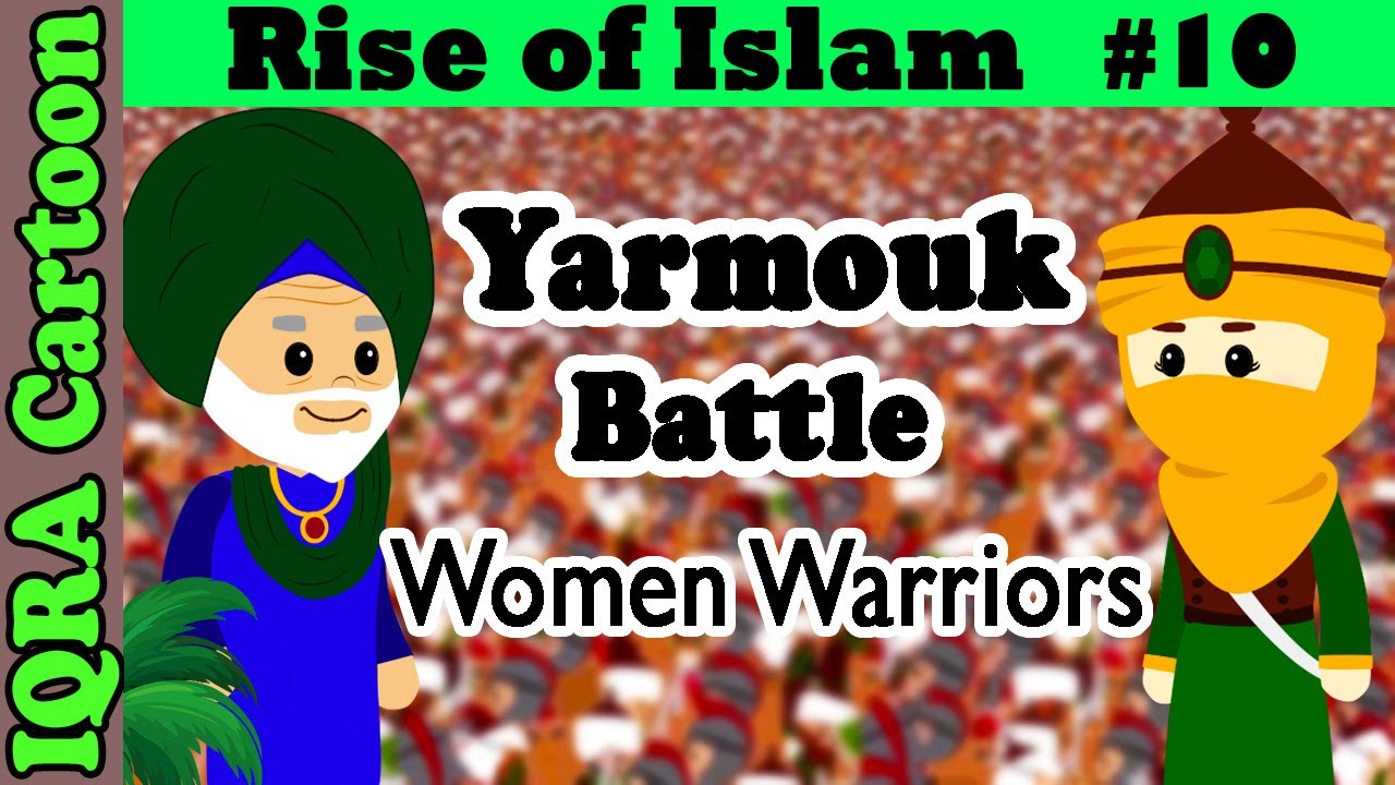 Download Muslim Women & Battle of Yarmouk: Rise of Islam Ep 10 | Islamic History | IQRA Cartoon