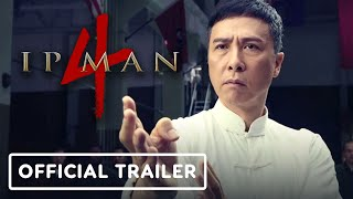 Ip Man 4: The Finale - Official Trailer (2019) Donnie Yen