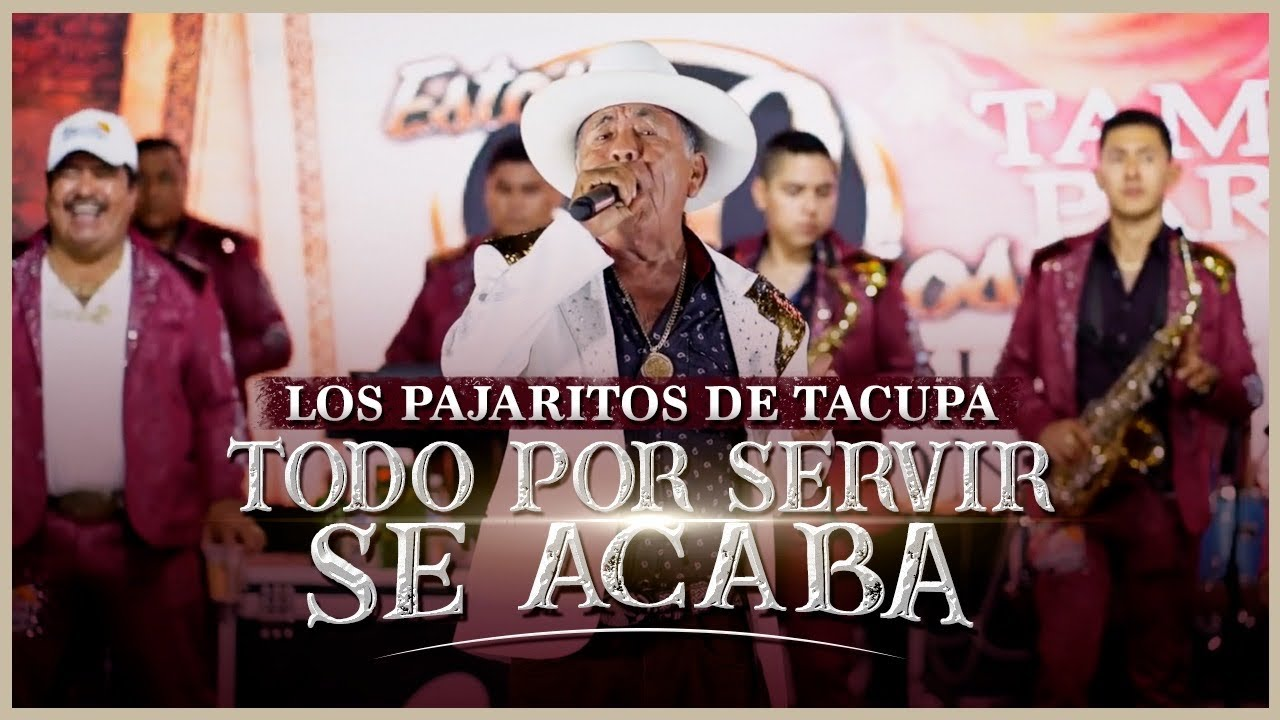 Download Los Pajaritos De Tacupa - Todo Por Servir Se Acaba (En Vivo)