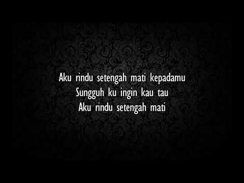 D'Masiv - Rindu Setengah Mati (lirik)