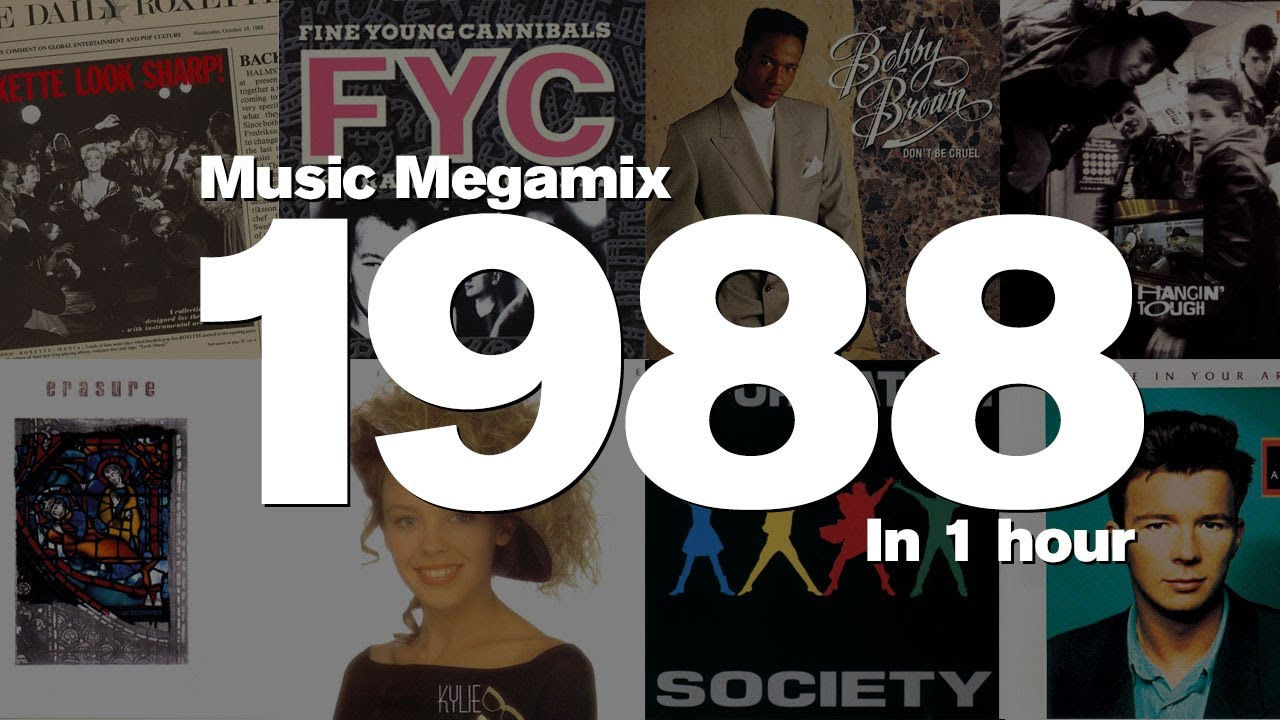 Download 1988 Megamix. 1 Hour of Top Hits: Roxette, Fine Young Cannibals, Bobby Brown and many more!
