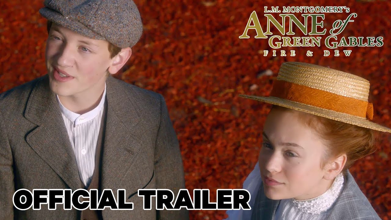 Download Anne of Green Gables | Fire & Dew [HD Trailer]