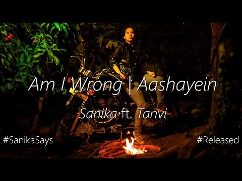 Am I Wrong - Aashayein | A Mashup Cover by Sanika ft. Tanvi
