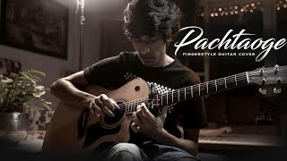 Arijit Singh: Pachtaoge - Fingerstyle Guitar Cover | Yash Garg