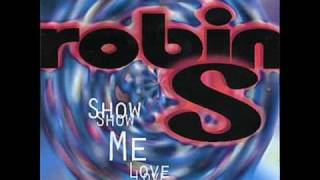 Robin S - Show me Love  (2008!)